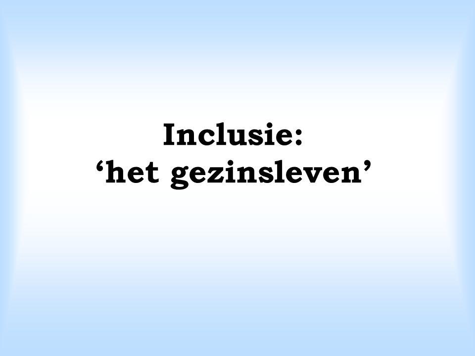 Inclusie: 'het gezinsleven'