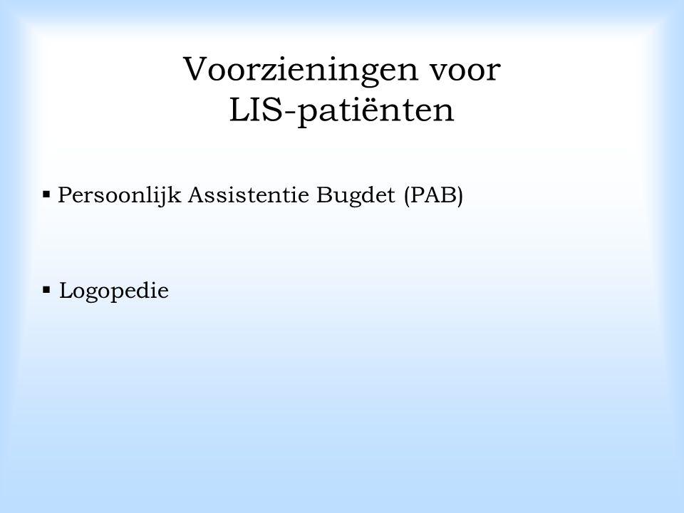 Voorzieningen voor LIS-patiënten  Persoonlijk Assistentie Bugdet (PAB)  Logopedie