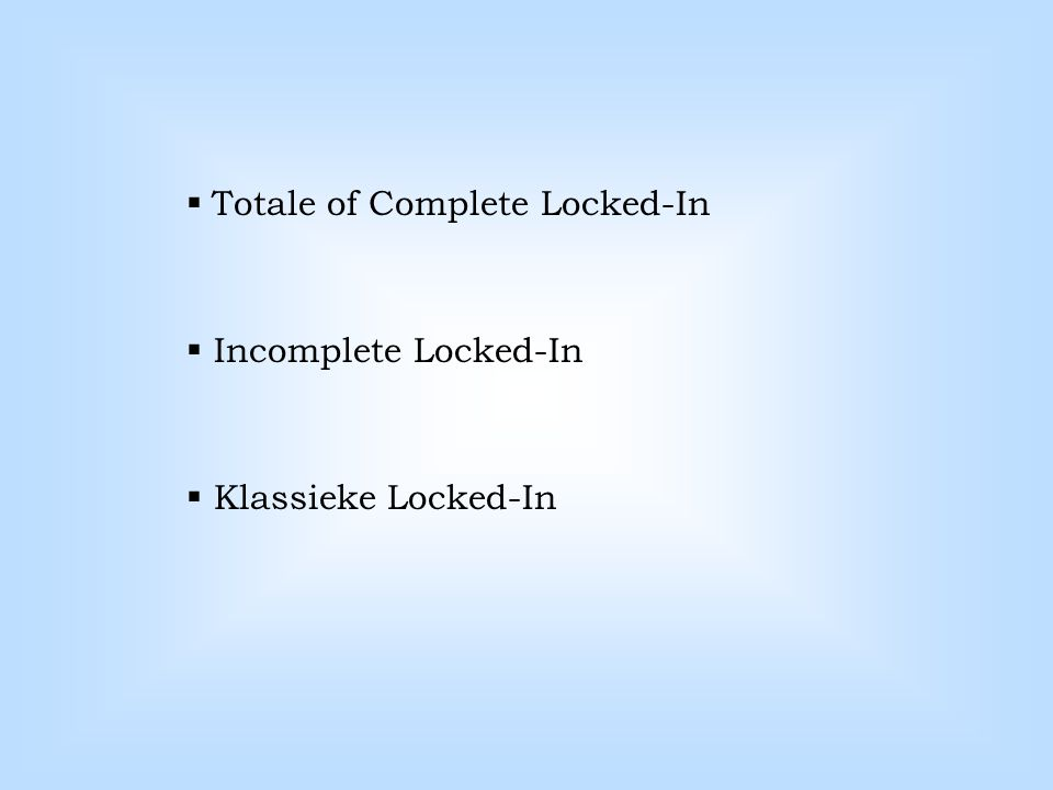  Totale of Complete Locked-In  Incomplete Locked-In  Klassieke Locked-In
