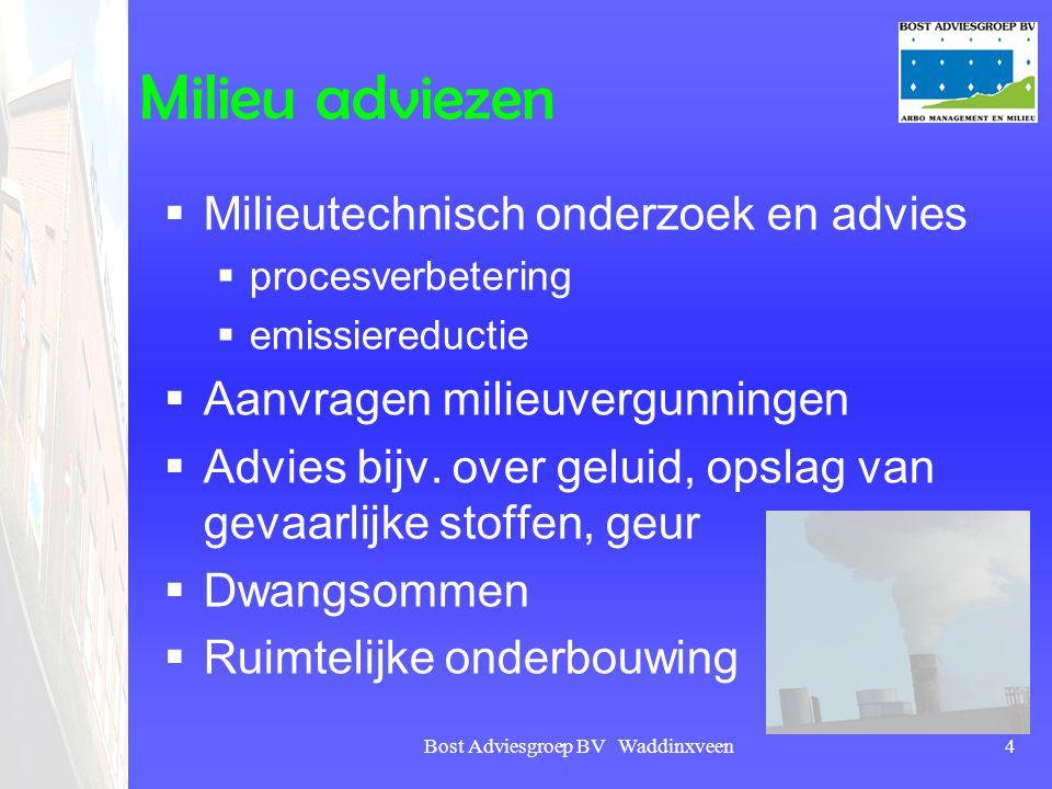 Bost Adviesgroep BV Waddinxveen4 Milieu adviezen  Milieutechnisch onderzoek en advies  procesverbetering  emissiereductie  Aanvragen milieuvergunn