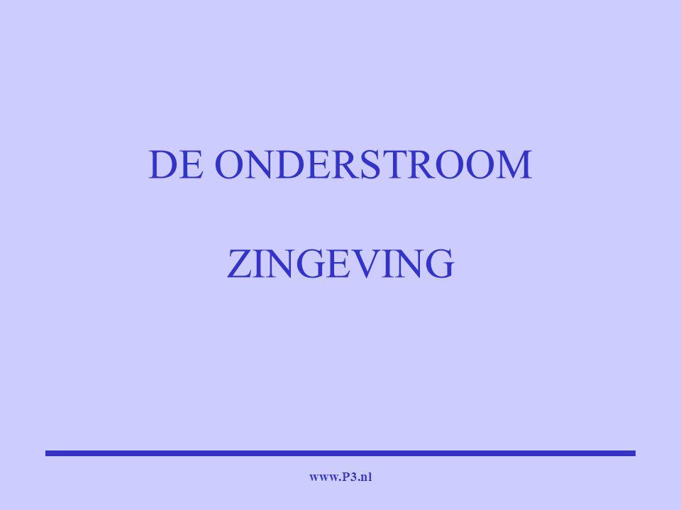 www.P3.nl DE ONDERSTROOM ZINGEVING