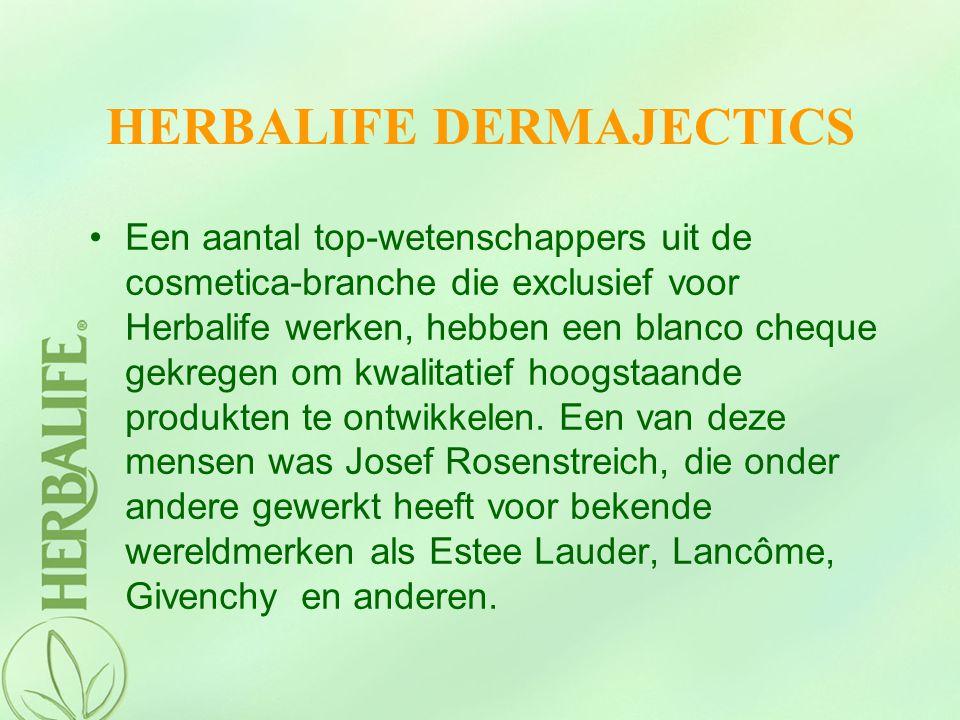 HERBALIFE DERMAJECTICS Een aantal top-wetenschappers uit de cosmetica-branche die exclusief voor Herbalife werken, hebben een blanco cheque gekregen o
