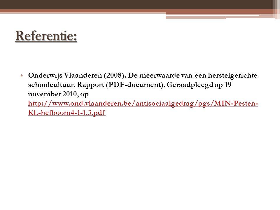 Referentie: Onderwijs Vlaanderen (2008). De meerwaarde van een herstelgerichte schoolcultuur. Rapport (PDF-document). Geraadpleegd op 19 november 2010