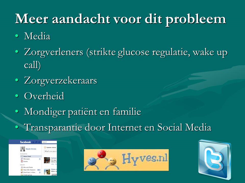 Meer aandacht voor dit probleem MediaMedia Zorgverleners (strikte glucose regulatie, wake up call)Zorgverleners (strikte glucose regulatie, wake up ca
