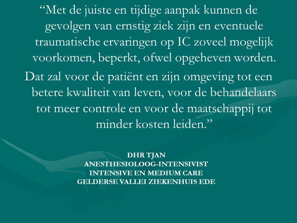 """""""Met de juiste en tijdige aanpak kunnen de gevolgen van ernstig ziek zijn en eventuele traumatische ervaringen op IC zoveel mogelijk voorkomen, beperk"""