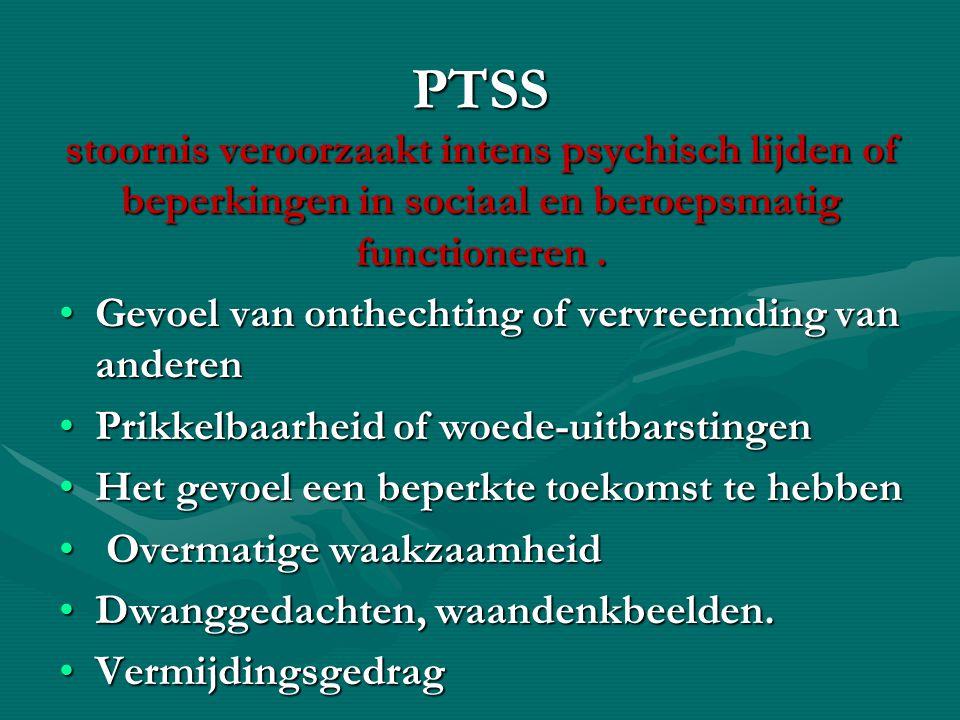 PTSS stoornis veroorzaakt intens psychisch lijden of beperkingen in sociaal en beroepsmatig functioneren. Gevoel van onthechting of vervreemding van a
