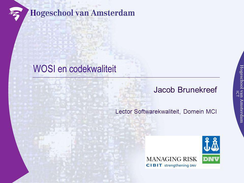  Productkwaliteit: ISO9126  Toespitsen op source code  Meten aan WOSI-code: wat.
