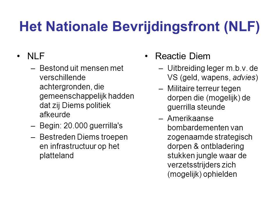 Het Nationale Bevrijdingsfront (NLF) NLF –Bestond uit mensen met verschillende achtergronden, die gemeenschappelijk hadden dat zij Diems politiek afke