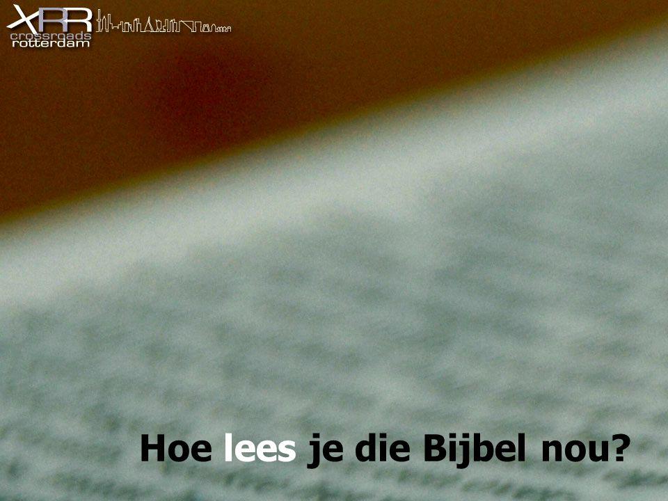 Hoe lees je die Bijbel nou?