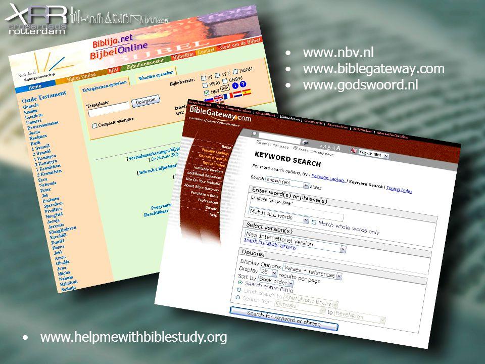 www.nbv.nl www.biblegateway.com www.godswoord.nl www.helpmewithbiblestudy.org