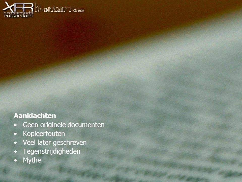Aanklachten Geen originele documenten Kopieerfouten Veel later geschreven Tegenstrijdigheden Mythe