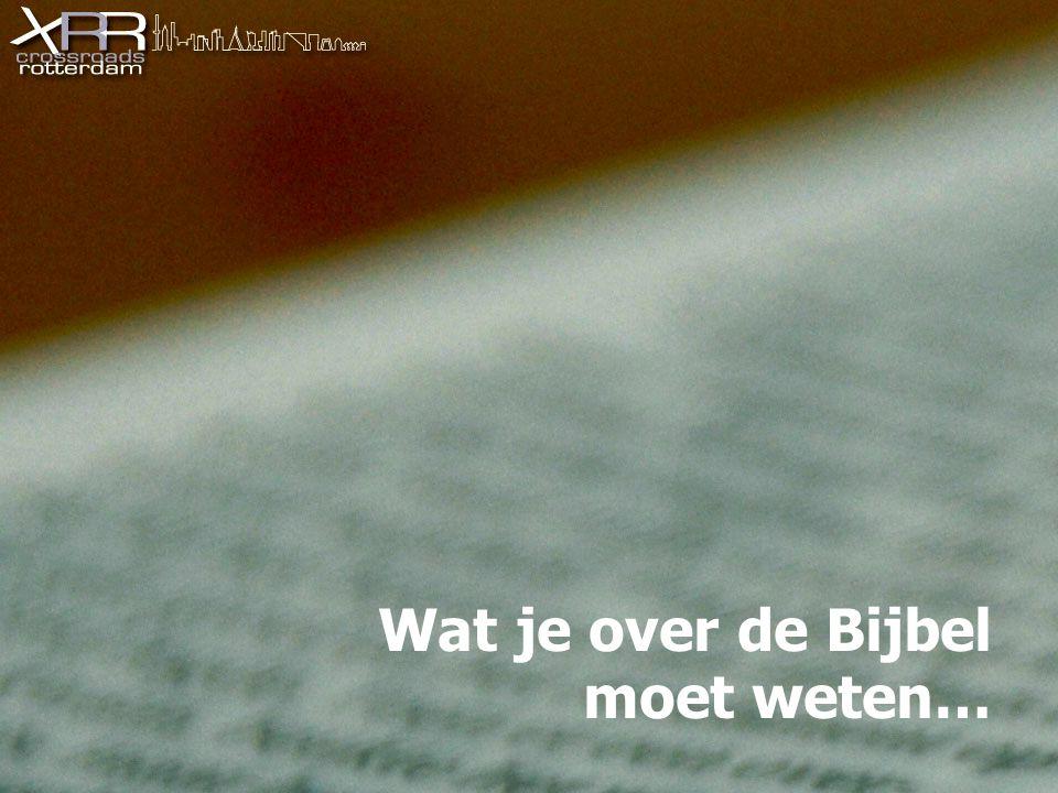 Wat je over de Bijbel moet weten…