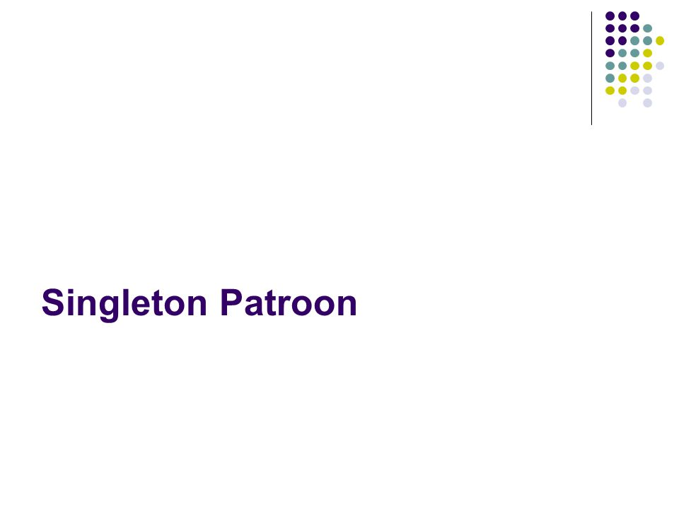 Singleton Patroon