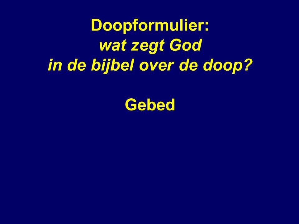Doopformulier: wat zegt God in de bijbel over de doop? Gebed