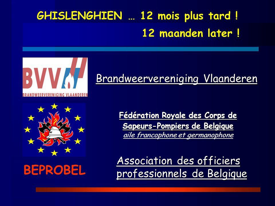 Fédération Royale des Corps de Sapeurs-Pompiers de Belgique aile francophone et germanophone Brandweervereniging Vlaanderen Association des officiers