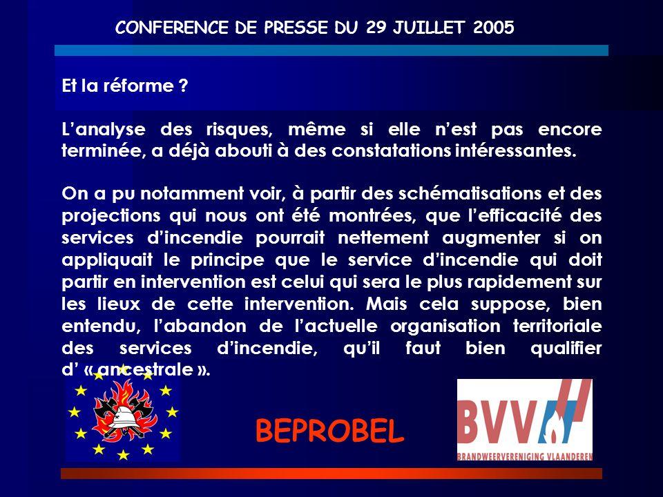 CONFERENCE DE PRESSE DU 29 JUILLET 2005 BEPROBEL Et la réforme ? L'analyse des risques, même si elle n'est pas encore terminée, a déjà abouti à des co