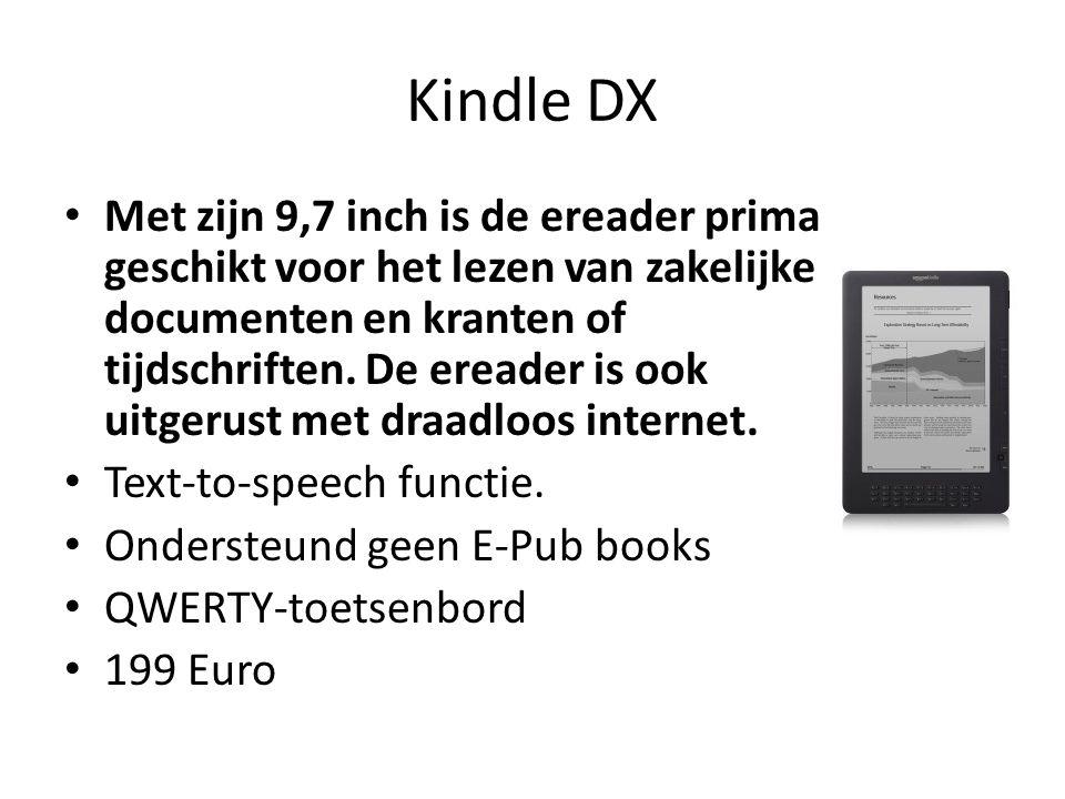 Kindle DX Met zijn 9,7 inch is de ereader prima geschikt voor het lezen van zakelijke documenten en kranten of tijdschriften. De ereader is ook uitger