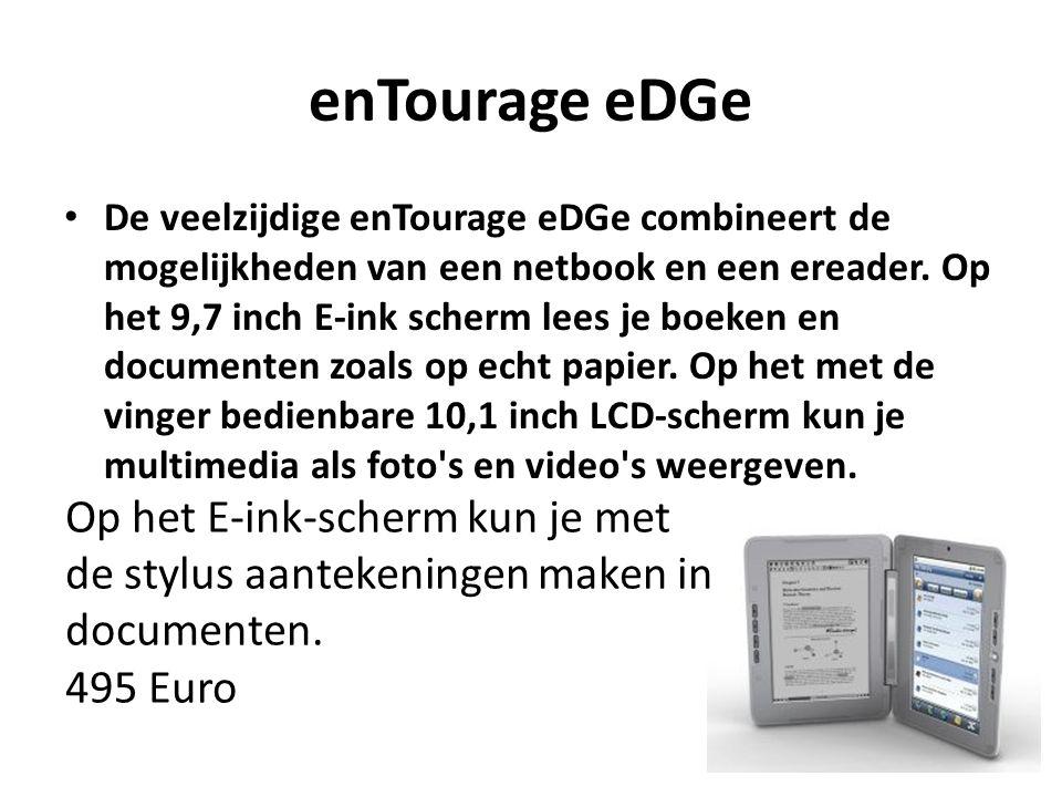 De veelzijdige enTourage eDGe combineert de mogelijkheden van een netbook en een ereader. Op het 9,7 inch E-ink scherm lees je boeken en documenten zo