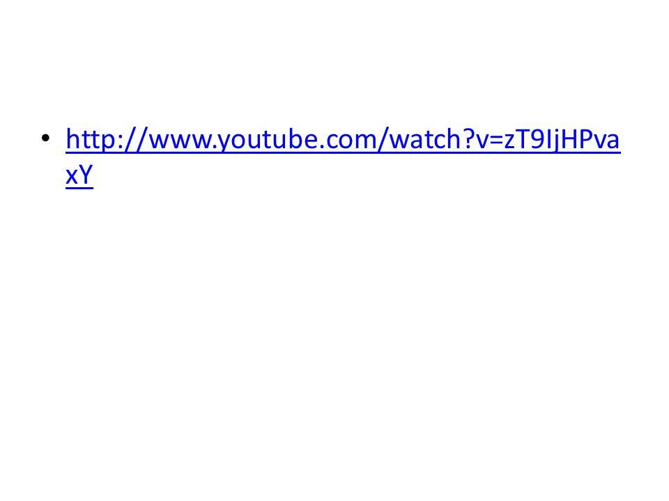 http://www.youtube.com/watch?v=zT9IjHPva xY http://www.youtube.com/watch?v=zT9IjHPva xY
