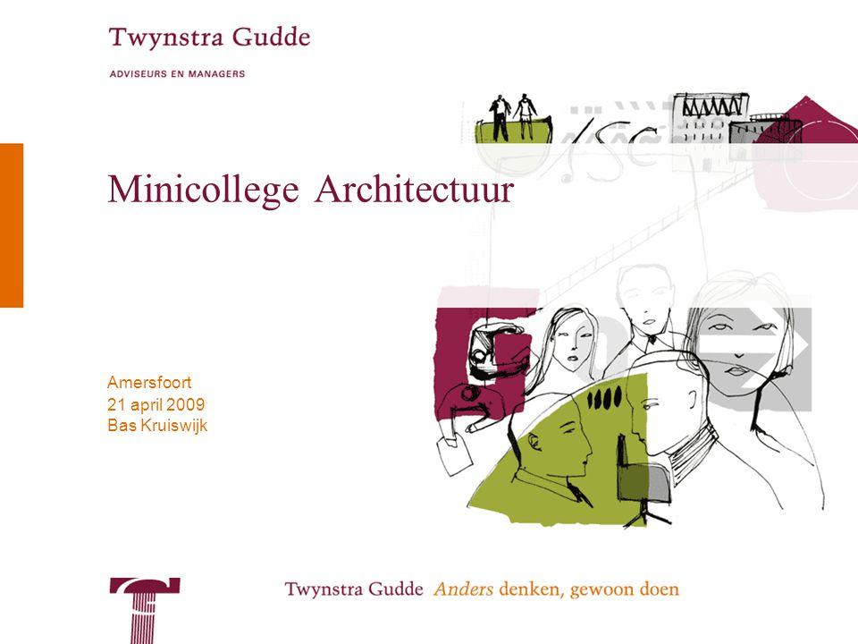© Twynstra Gudde 21-4-2009 Minicollege Architectuur 22 Architectuurraamwerken –Gebaseerd op het concept van views en viewpoints –Keuze voor te onderscheiden viewpoints, gerelateerd aan belangen van stakeholders –Architectuurraamwerken –Definiëren een set (deel)architecturen –Benoemen de deelaspecten die per architectuur worden belicht –En op welke stakeholders ze zijn gericht –Definiëren (soms) de schematechniek e.d.