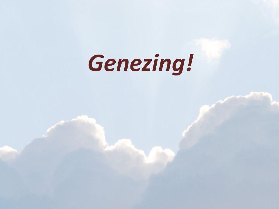 Genezing!