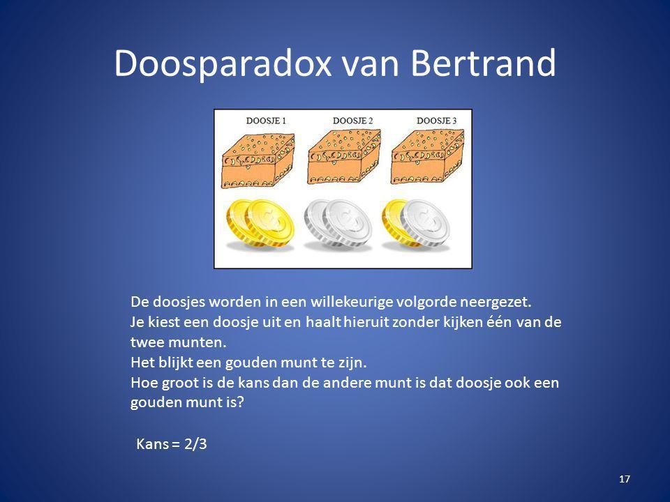 Doosparadox van Bertrand 17 De doosjes worden in een willekeurige volgorde neergezet. Je kiest een doosje uit en haalt hieruit zonder kijken één van d