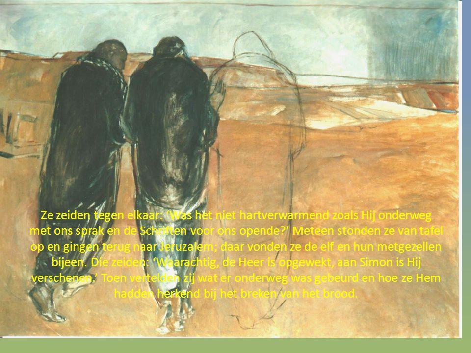Ze zeiden tegen elkaar: 'Was het niet hartverwarmend zoals Hij onderweg met ons sprak en de Schriften voor ons opende?' Meteen stonden ze van tafel op en gingen terug naar Jeruzalem; daar vonden ze de elf en hun metgezellen bijeen.