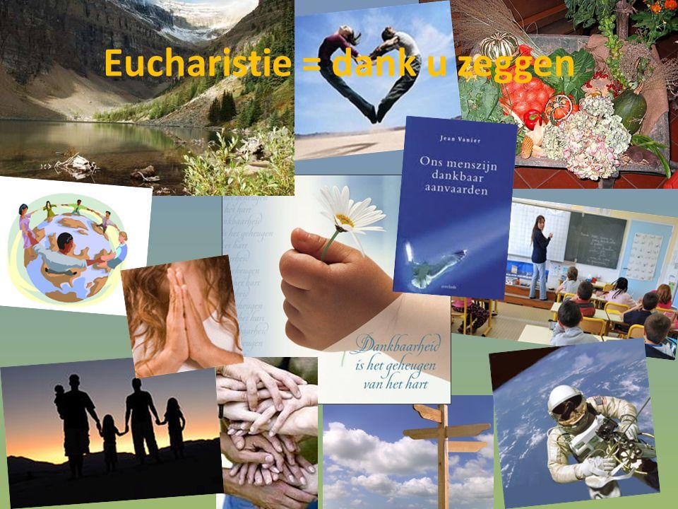 Eucharistie = dank u zeggen