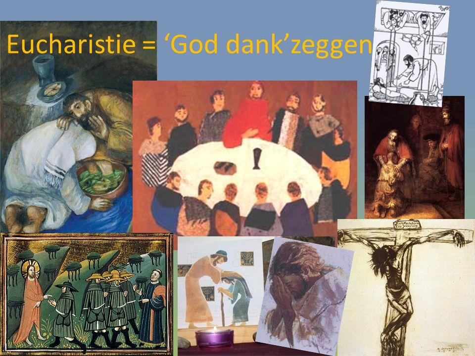 Eucharistie = 'God dank'zeggen
