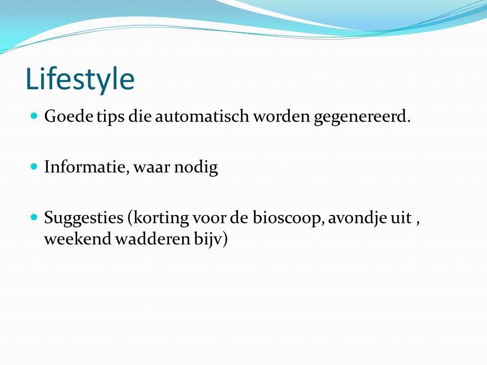 Lifestyle Goede tips die automatisch worden gegenereerd. Informatie, waar nodig Suggesties (korting voor de bioscoop, avondje uit, weekend wadderen bi
