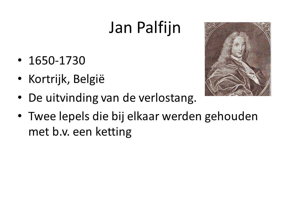 Jan Palfijn 1650-1730 Kortrijk, België De uitvinding van de verlostang. Twee lepels die bij elkaar werden gehouden met b.v. een ketting