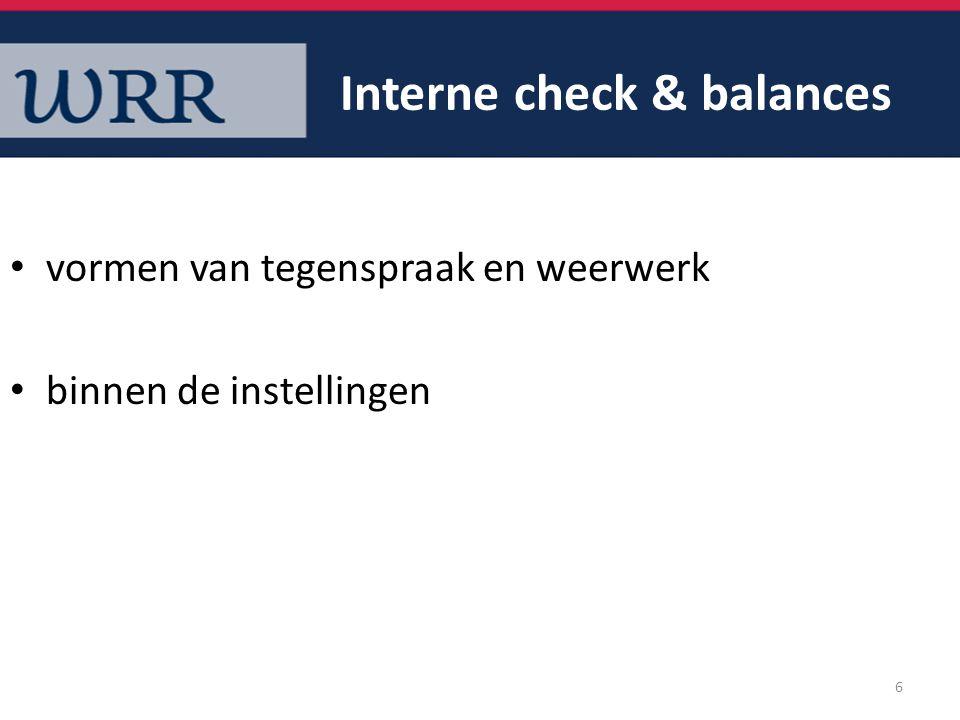 Interne check & balances vormen van tegenspraak en weerwerk binnen de instellingen 6