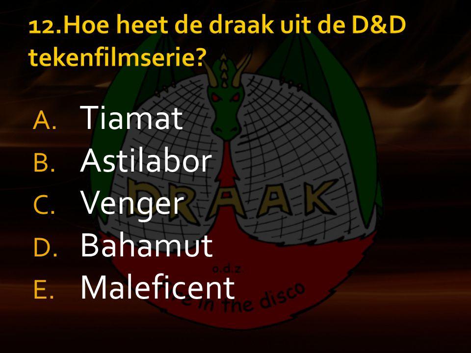 A. Tiamat B. Astilabor C. Venger D. Bahamut E. Maleficent