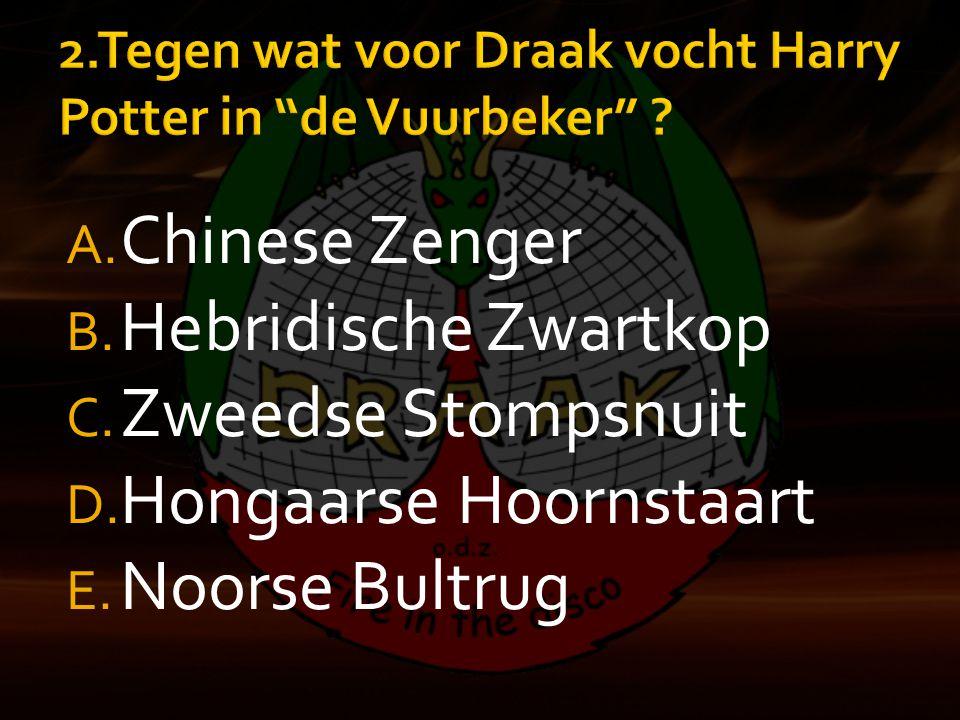 A. Chinese Zenger B. Hebridische Zwartkop C. Zweedse Stompsnuit D. Hongaarse Hoornstaart E. Noorse Bultrug