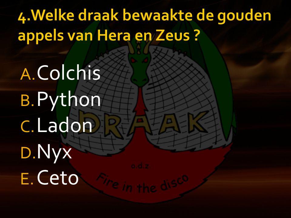 A. Colchis B. Python C. Ladon D. Nyx E. Ceto