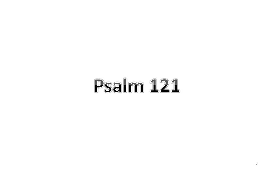 4 Psalm 121 1 Een bedevaartslied.Ik hef mijn ogen op naar de bergen: vanwaar zal mijn hulp komen.