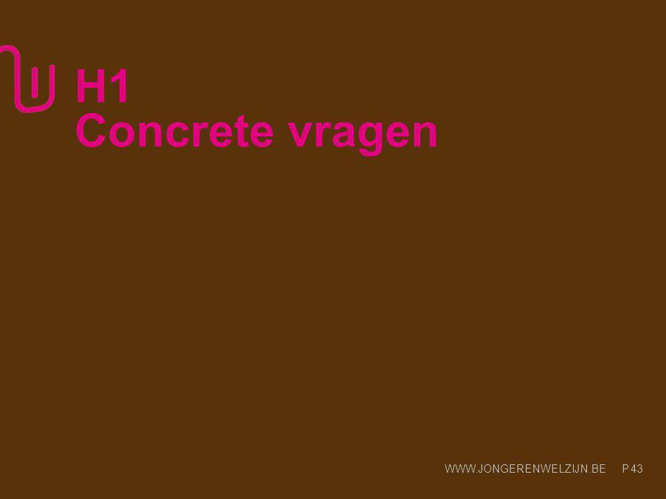 WWW.JONGERENWELZIJN.BE P Concrete vragen 44
