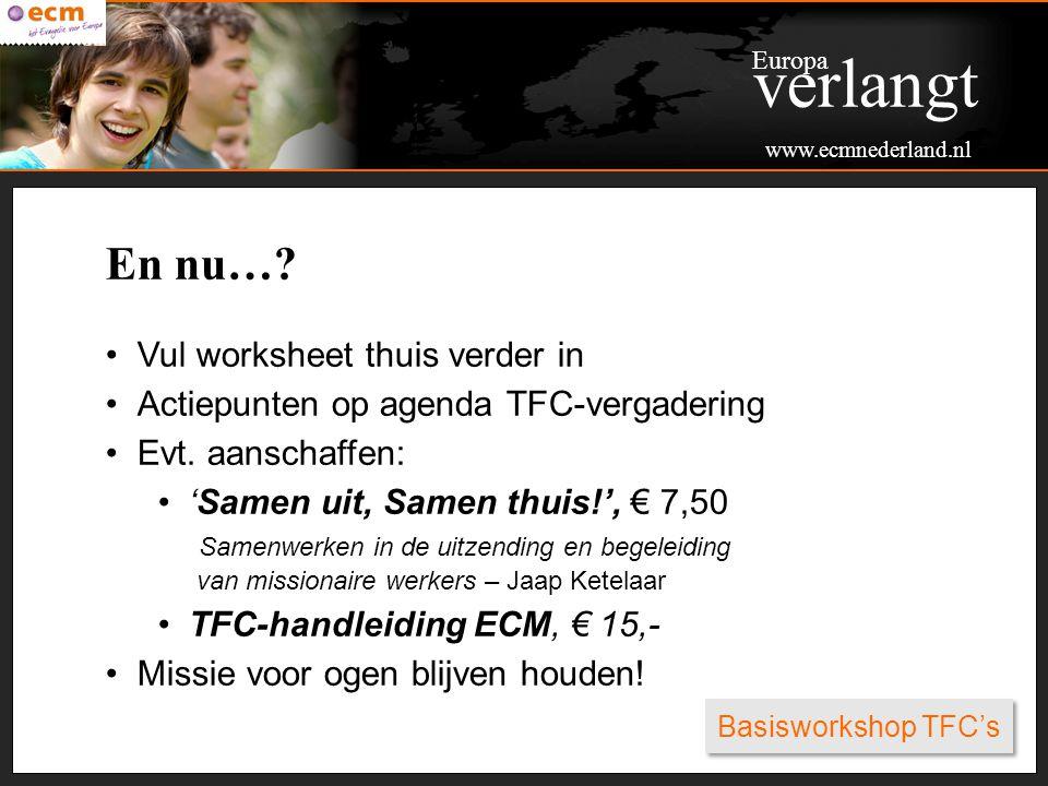 Basisworkshop TFC's En nu…? Vul worksheet thuis verder in Actiepunten op agenda TFC-vergadering Evt. aanschaffen: 'Samen uit, Samen thuis!', € 7,50 Sa