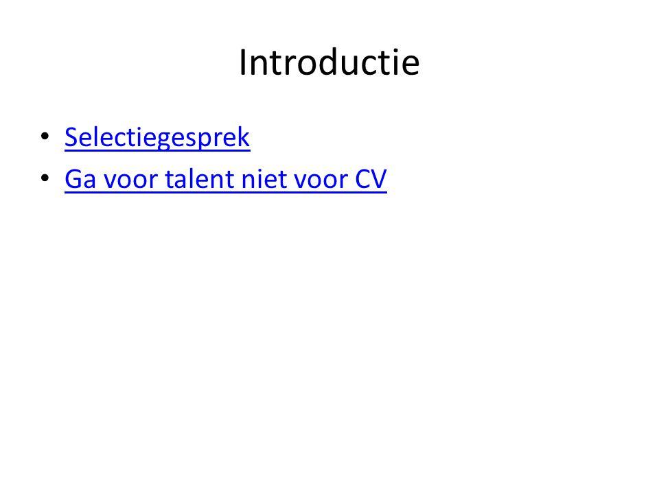 Introductie Selectiegesprek Ga voor talent niet voor CV