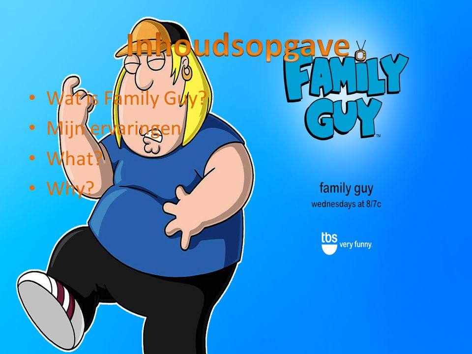 Wat is Family Guy? Mijn ervaringen What? Why?