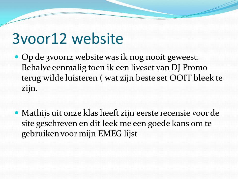 3voor12 website Op de 3voor12 website was ik nog nooit geweest.