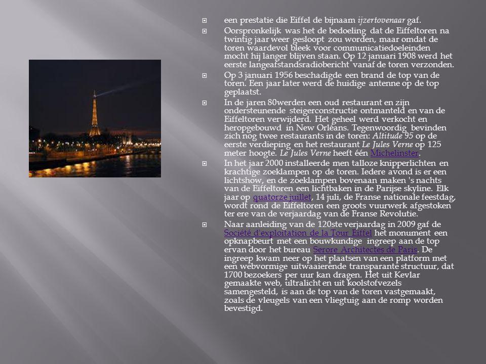  een prestatie die Eiffel de bijnaam ijzertovenaar gaf.  Oorspronkelijk was het de bedoeling dat de Eiffeltoren na twintig jaar weer gesloopt zou wo