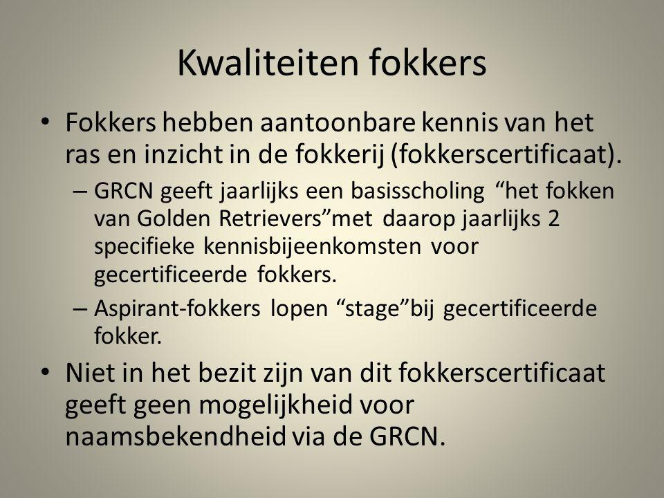 Kwaliteiten fokkers Fokkers hebben aantoonbare kennis van het ras en inzicht in de fokkerij (fokkerscertificaat). – GRCN geeft jaarlijks een basisscho