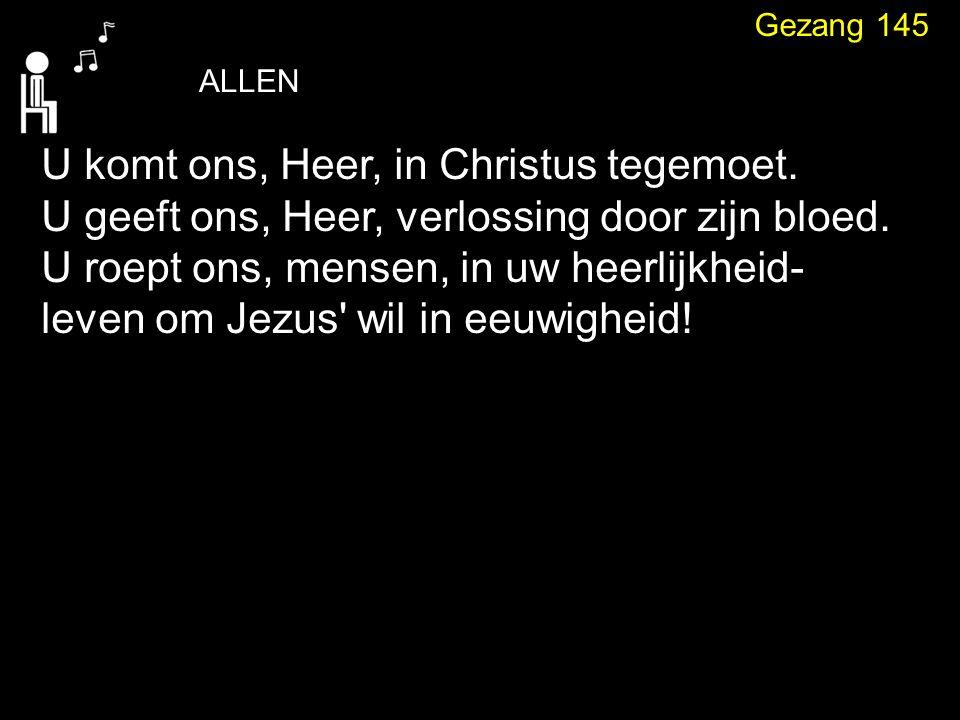 Gezang 145 Daarom zal, Heer, ons lied een loflied zijn, dat in ons zingt met eindeloos refrein.