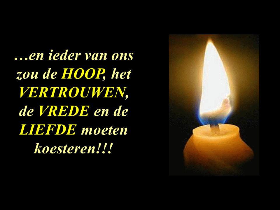 De vlam van de HOOP zou nooit uit uw leven mogen verdwijnen!!!
