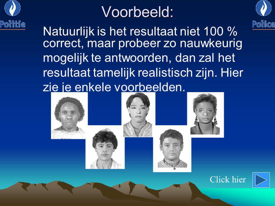 Voorbeeld: Natuurlijk is het resultaat niet 100 % correct, maar probeer zo nauwkeurig mogelijk te antwoorden, dan zal het resultaat tamelijk realistisch zijn.