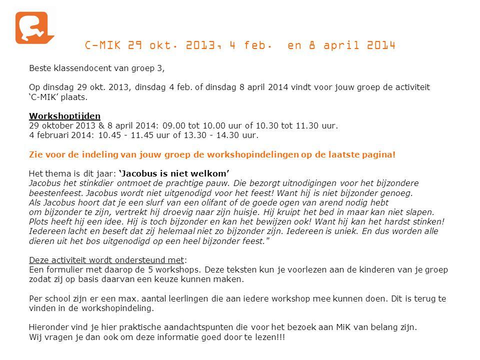 C-MIK 29 okt. 2013, 4 feb. en 8 april 2014 Beste klassendocent van groep 3, Op dinsdag 29 okt.