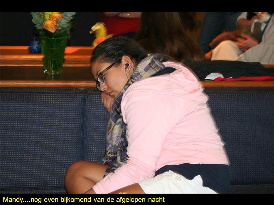 Mandy....nog even bijkomend van de afgelopen nacht