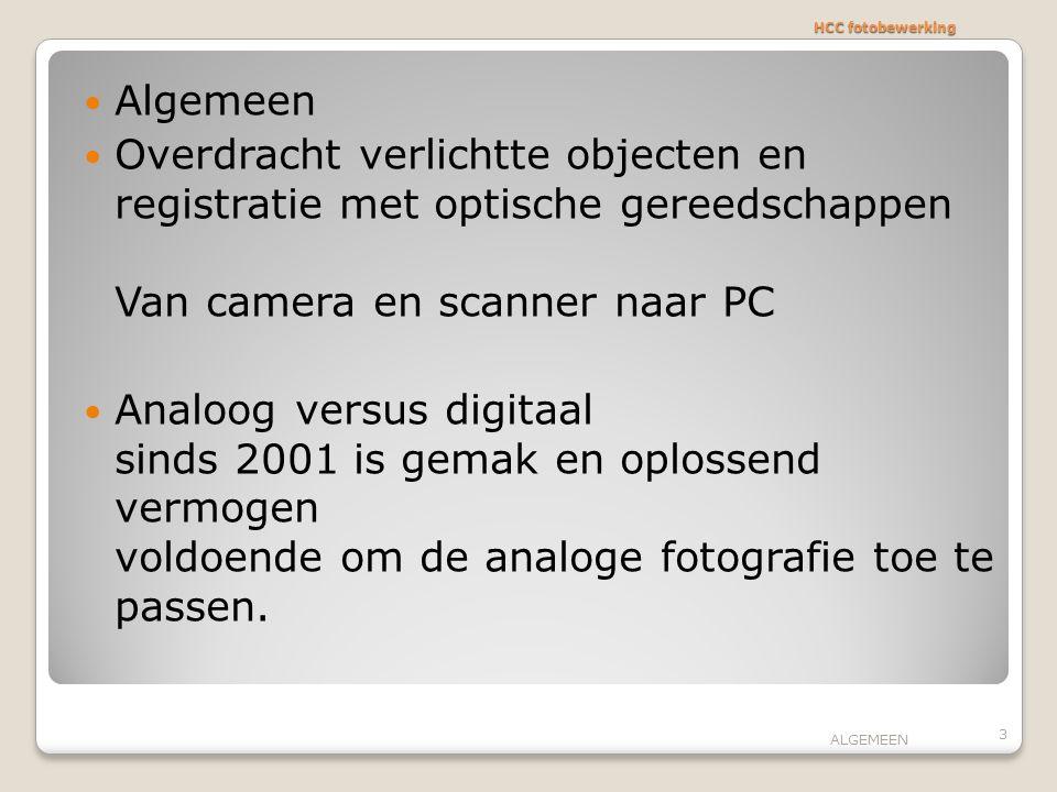 HCC fotobewerking Algemeen Overdracht verlichtte objecten en registratie met optische gereedschappen Van camera en scanner naar PC Analoog versus digi