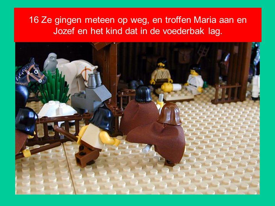 16 Ze gingen meteen op weg, en troffen Maria aan en Jozef en het kind dat in de voederbak lag.